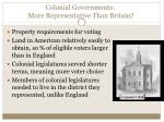 colonial governments more representative than britain
