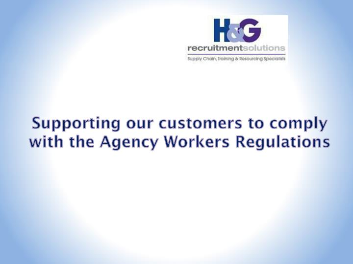 supporting our customers to comply with the agency workers regulations n.