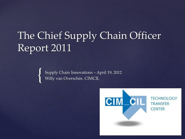 the chief supply chain officer report 2011 n.