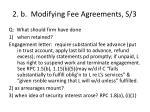 2 b modifying fee agreements s 3