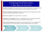 catalyzing social innovation i open space for innovation