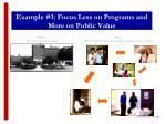 example 1 focus less on programs and more on public value