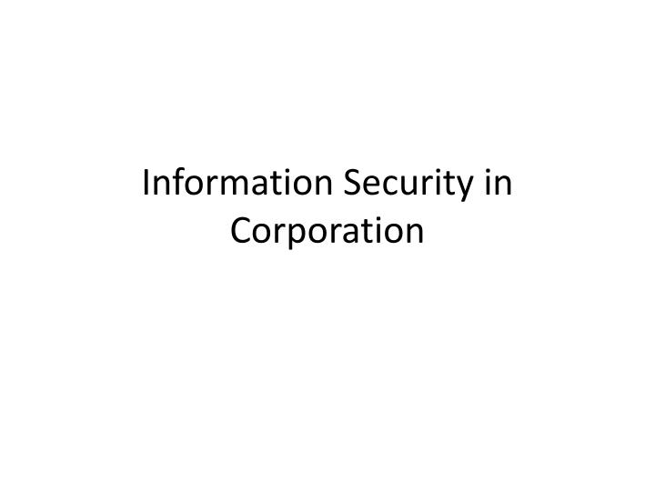 information security in corporation n.