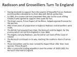 radisson and groseilliers turn to england