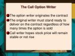 the call option writer