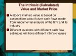 the intrinsic calculated value and market price