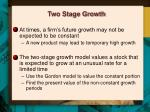 two stage growth