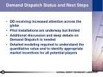 demand dispatch status and next steps