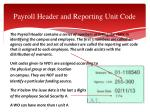 payroll header and reporting unit code