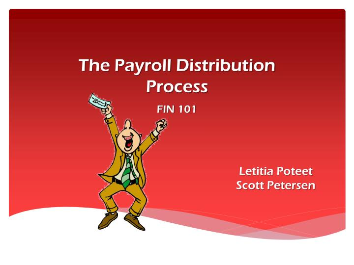 the payroll distribution process fin 101 n.