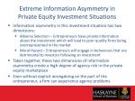 extreme information asymmetry in private equity investment situations