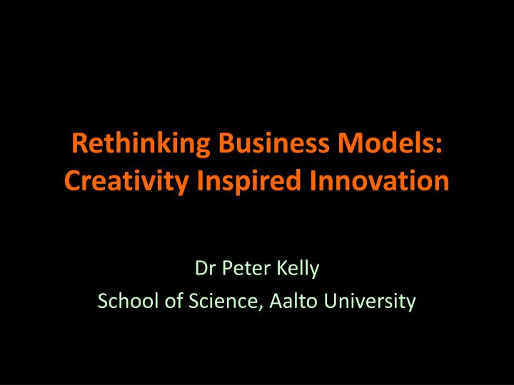 rethinking business models creativity inspired innovation n.
