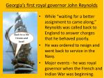 georgia s first royal governor john reynolds1