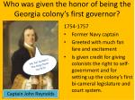 who was given the honor of being the georgia colony s first governor