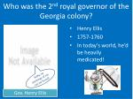 who was the 2 nd royal governor of the georgia colony