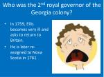 who was the 2 nd royal governor of the georgia colony3
