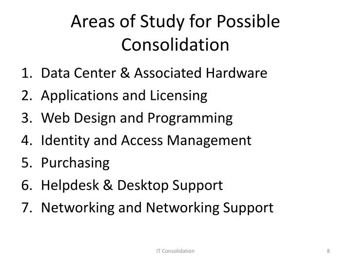 Areas of Study for Possible Consolidation