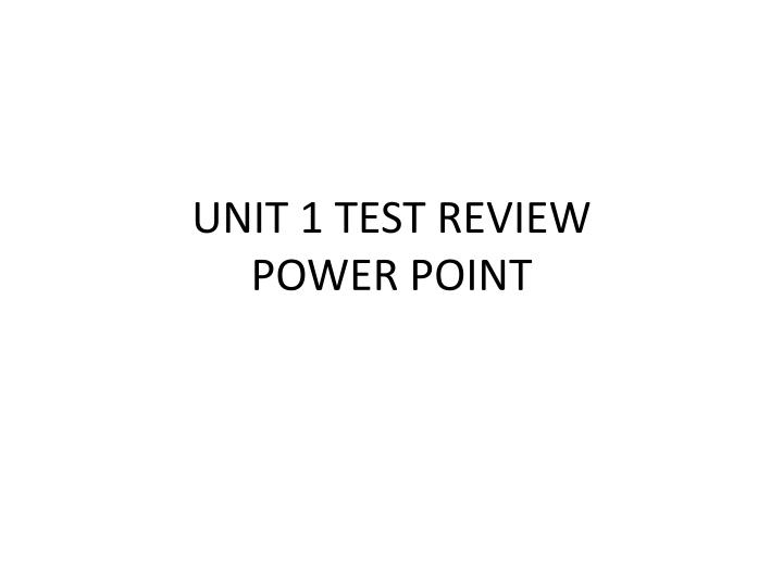 unit 1 test review power point n.