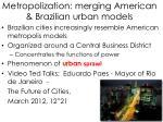 metropolization merging american brazilian urban models