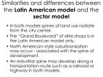 similarities and differences between the latin american model and the sector model