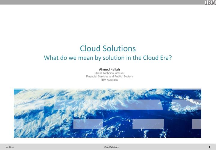 cloud solutions what do we mean by solution in the cloud era n.