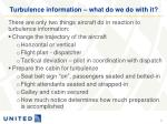turbulence information what do we do with it