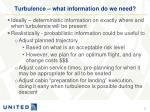 turbulence what information do we need