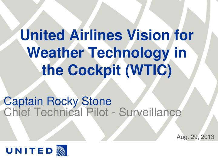 united airlines vision for weather technology in the cockpit wtic n.