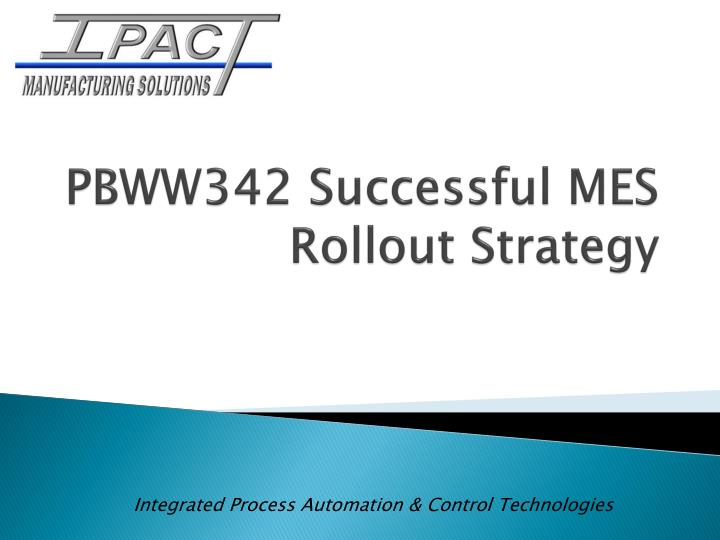 pbww342 successful mes rollout strategy n.