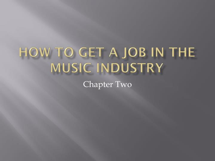 how to get a job in the music industry n.