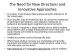 the need for new directions and innovative approaches