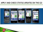 apply and check status updates on the go