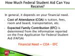 how much federal student aid can you receive