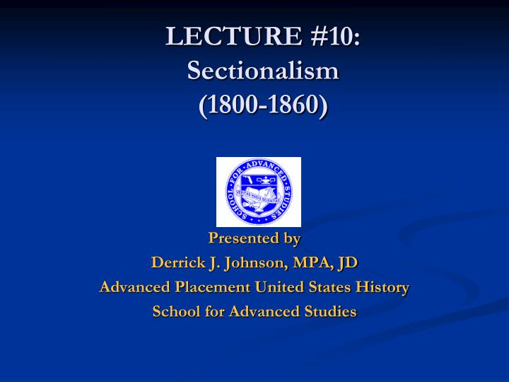 lecture 10 sectionalism 1800 1860 n.