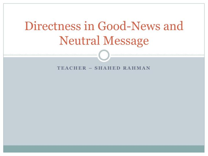 directness in good news and neutral message n.