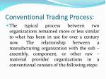 conventional trading process