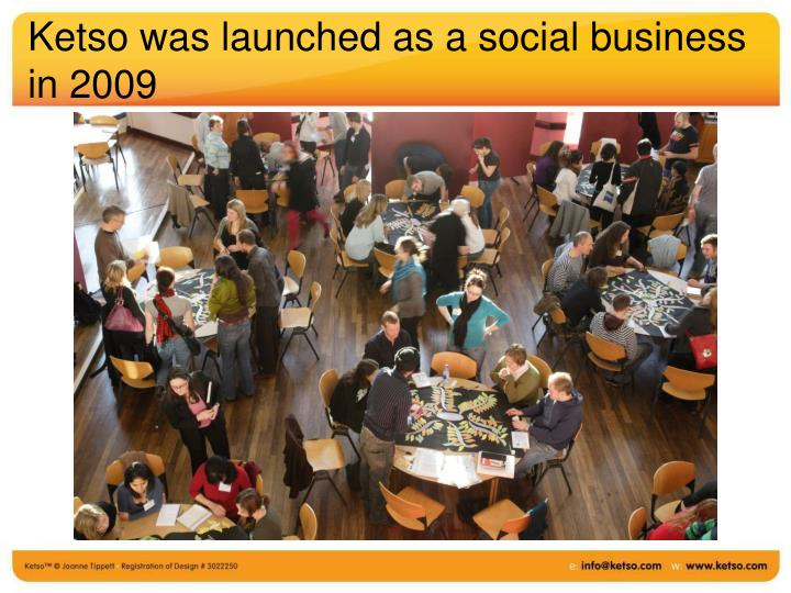 Ketso was launched as a social business in 2009