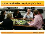 makes productive use of people s time