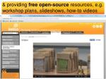 providing free open source resources e g workshop plans slideshows how to videos
