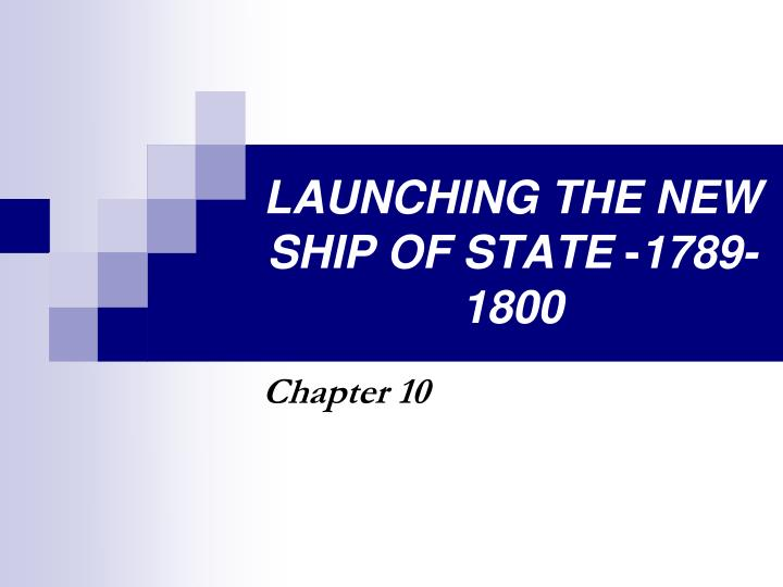 launching the new ship of state 1789 1800 n.