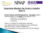 determine whether the victim is helpful part 5