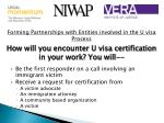 how will you encounter u visa certification in your work you will