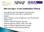 who can sign a u visa certification part 6