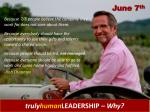 why truly human leadership