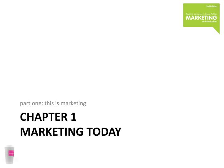 chapter 1 marketing today n.