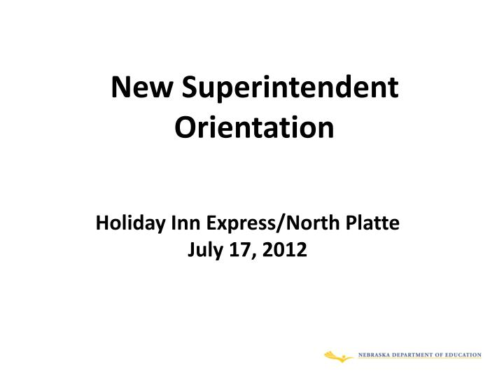 new superintendent orientation n.