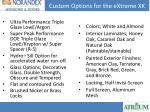 custom options for the extreme xx