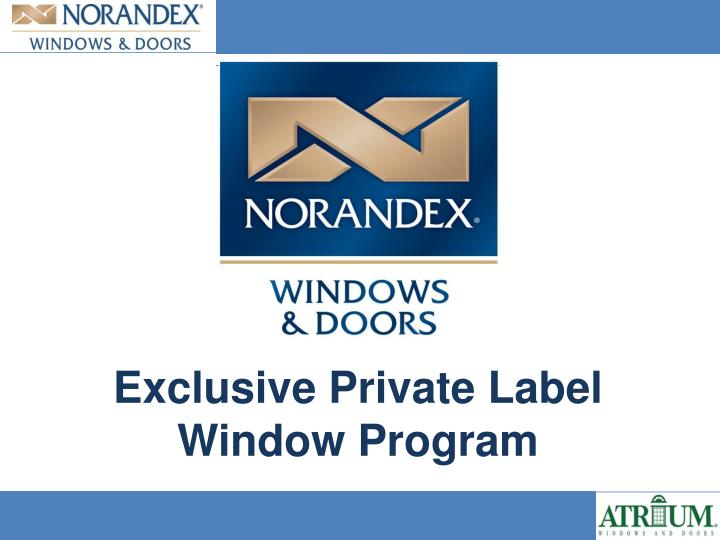 exclusive private label window program n.