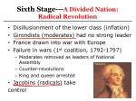 sixth stage a divided nation radical revolution