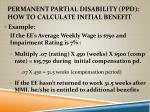 permanent partial disability ppd how to calculate initial benefit